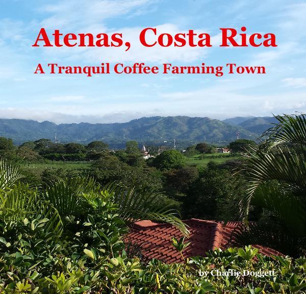 Atenas Costa Rica Photo Book by Charlie Doggett